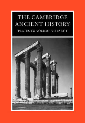 The Cambridge Ancient History Plates: The Cambridge Ancient History: Plates to Volume 7, Part 1 (Hardback)