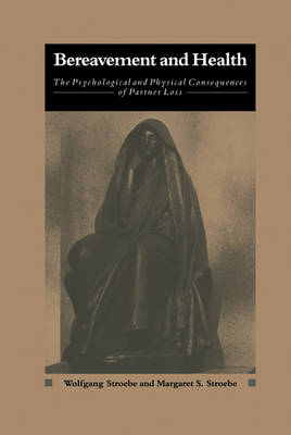 Bereavement and Health: The Psychological and Physical Consequences of Partner Loss (Hardback)