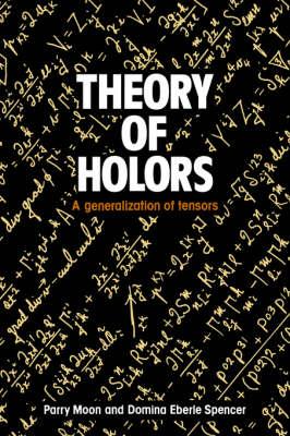 Theory of Holors: A Generalization of Tensors (Hardback)