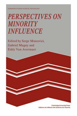 European Studies in Social Psychology: Perspectives on Minority Influence Series Number 9 (Hardback)