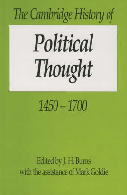 The Cambridge History of Political Thought 1450-1700 - The Cambridge History of Political Thought (Hardback)