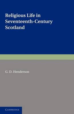 Religious Life in Seventeenth-Century Scotland (Paperback)