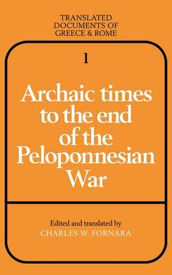 Archaic Times to the End of the Peloponnesian War - Translated Documents of Greece and Rome 1 (Hardback)