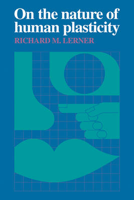 On the Nature of Human Plasticity (Hardback)