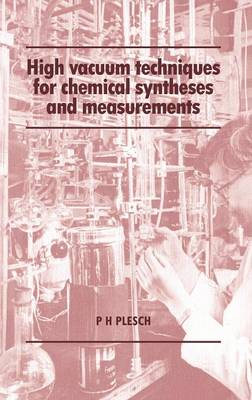 High Vacuum Techniques for Chemical Syntheses and Measurements (Hardback)