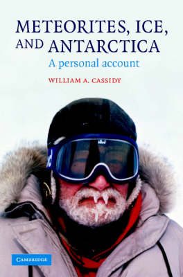 Meteorites, Ice, and Antarctica: A Personal Account (Hardback)