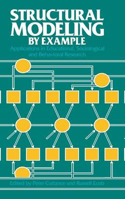 Structural Modeling by Example: Applications in Educational, Sociological, and Behavioral Research (Hardback)