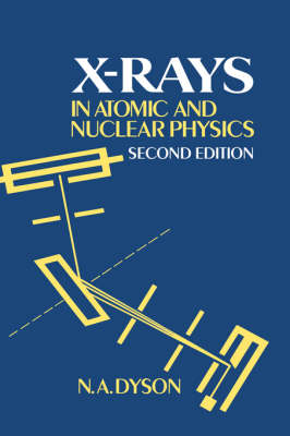 X-rays in Atomic and Nuclear Physics (Hardback)