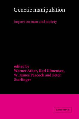Genetic Manipulation: Impact on Man and Society (Hardback)