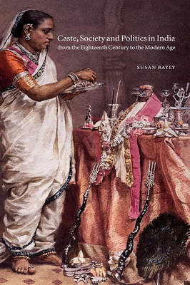 The New Cambridge History of India: Caste, Society and Politics in India from the Eighteenth Century to the Modern Age (Hardback)