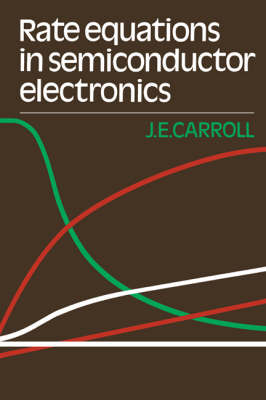 Rate Equations in Semiconductor Electronics (Hardback)
