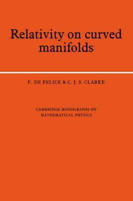Relativity on Curved Manifolds - Cambridge Monographs on Mathematical Physics (Hardback)