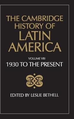 The Cambridge History of Latin America - The Cambridge History of Latin America (Hardback)