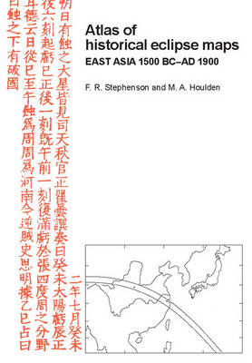 Atlas of Historical Eclipse Maps: East Asia 1500 BC-AD 1900 (Hardback)