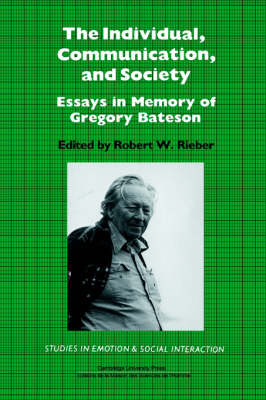 The Individual, Communication, and Society: Essays in Memory of Gregory Bateson - Studies in Emotion and Social Interaction (Hardback)