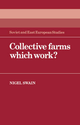 Collective Farms which Work? - Cambridge Russian, Soviet and Post-Soviet Studies 44 (Hardback)