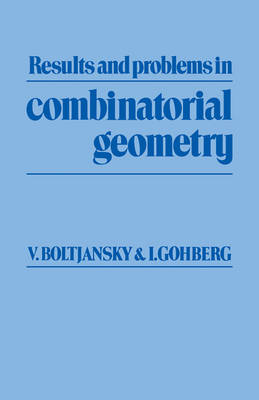 Results and Problems in Combinatorial Geometry (Paperback)