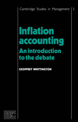 Cambridge Studies in Management: Inflation Accounting: An Introduction to the Debate Series Number 3 (Paperback)
