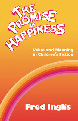 The Promise of Happiness: Value and Meaning in Children's Fiction (Paperback)