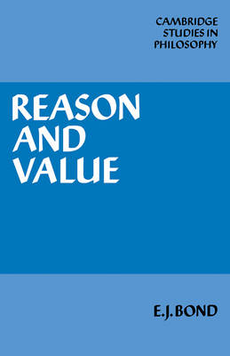 Cambridge Studies in Philosophy: Reason and Value (Paperback)