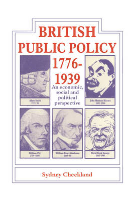 British and Public Policy 1776-1939: An Economic, Social and Political Perspective (Paperback)