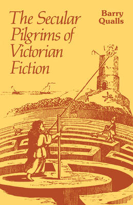 The Secular Pilgrims of Victorian Fiction: The Novel as Book of Life (Paperback)