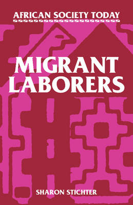 African Society Today: Migrant Laborers (Paperback)