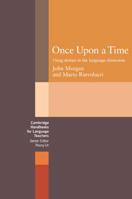 Once upon a Time: Using Stories in the Language Classroom - Cambridge Handbooks for Language Teachers (Paperback)