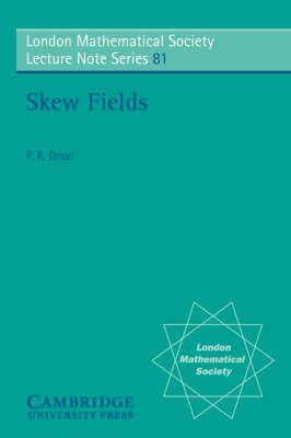 Skew Fields - London Mathematical Society Lecture Note Series 81 (Paperback)