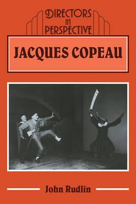 Jacques Copeau - Directors in Perspective (Paperback)