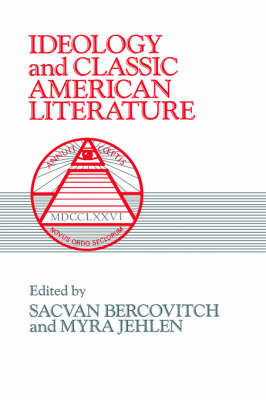 Ideology and Classic American Literature - Cambridge Studies in American Literature and Culture 16 (Paperback)
