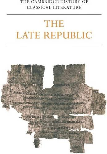 The The Cambridge History of Classical Literature Latin Literature: Volume 2: The Late Republic Part 2 (Paperback)