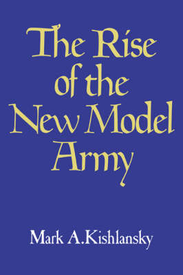 The Rise of the New Model Army (Paperback)