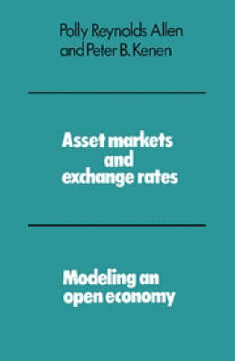 Asset Markets and Exchange Rates: Modeling an Open Economy (Paperback)