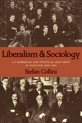 Liberalism and Sociology: L. T. Hobhouse and Political Argument in England 1880-1914 (Paperback)