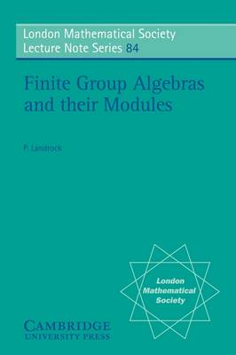 Finite Group Algebras and their Modules - London Mathematical Society Lecture Note Series 84 (Paperback)