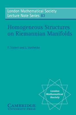 London Mathematical Society Lecture Note Series: Homogeneous Structures on Riemannian Manifolds Series Number 83 (Paperback)