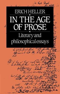 In the Age of Prose: Literary and Philosophical Essays (Paperback)