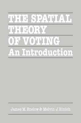 The Spatial Theory of Voting: An Introduction (Paperback)