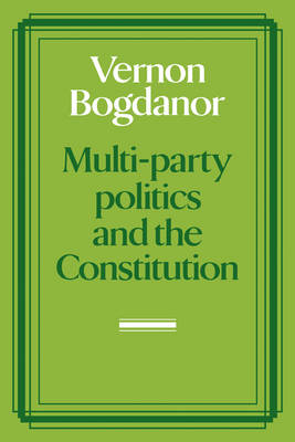 Multi-party Politics and the Constitution (Paperback)