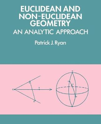 Euclidean and Non-Euclidean Geometry: An Analytic Approach (Paperback)