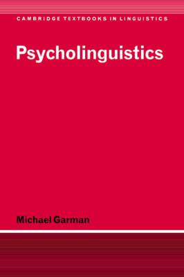 Psycholinguistics - Cambridge Textbooks in Linguistics (Paperback)