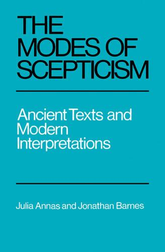 The Modes of Scepticism: Ancient Texts and Modern Interpretations (Paperback)