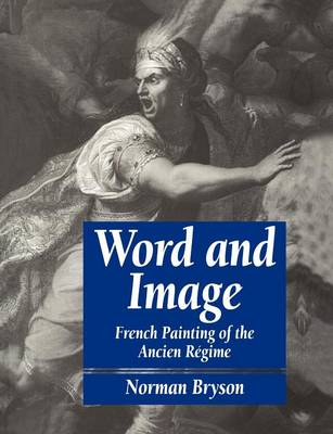 Word and Image: French Painting of the Ancien Regime (Paperback)