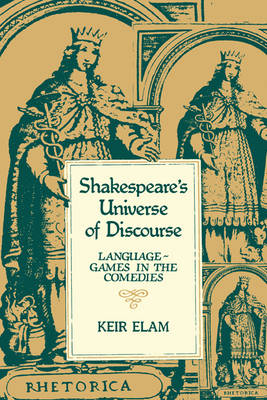 Shakespeare's Universe of Discourse: Language-Games in the Comedies (Paperback)