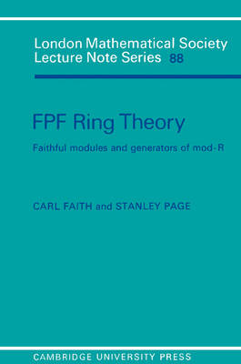 London Mathematical Society Lecture Note Series: FPF Ring Theory: Faithful Modules and Generators of Mod-R Series Number 88 (Paperback)