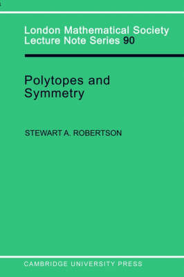 London Mathematical Society Lecture Note Series: Polytopes and Symmetry Series Number 90 (Paperback)