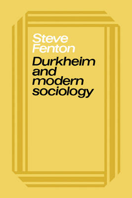 Durkheim and Modern Sociology (Paperback)