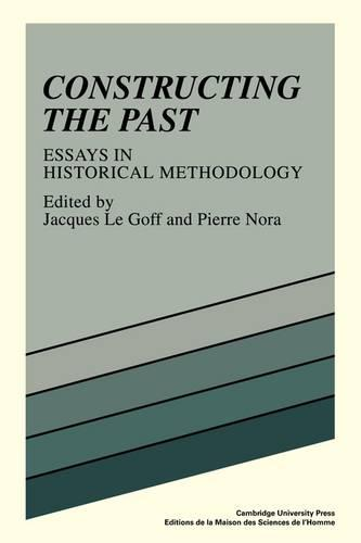 Constructing the Past: Essays in Historical Methodology (Paperback)