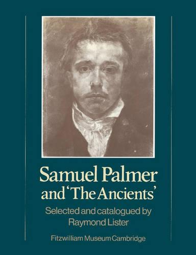 Samuel Palmer and 'The Ancients' - Fitzwilliam Museum Publications (Paperback)